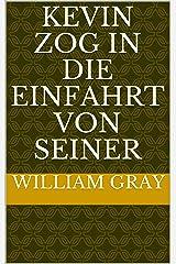 Kevin zog in die Einfahrt von seiner (German Edition) Kindle Edition