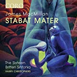 James MacMillan: Stabat Mater [Harry Christophers; The Sixteen; Britten Sinfonia ] [Coro: COR16150]