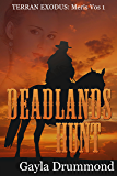 Deadlands Hunt: Meris Vos 1 (Terran Exodus)
