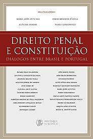 Direito Penal e Constituição: Diálogos entre Brasil e Portugal