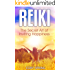 Reiki: Ultimate Energy Healing Guide - The Secret Art of Inviting Happiness! (Mind, Body, Spirit, Heal, Energize, Inspire, Balance Book 1)