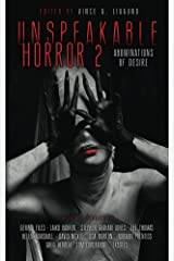Unspeakable Horror 2 Abominations Of Desire Kindle Edition