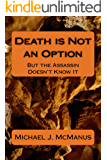 Death is Not an Option: So Why Doesn't the Assassin Know That
