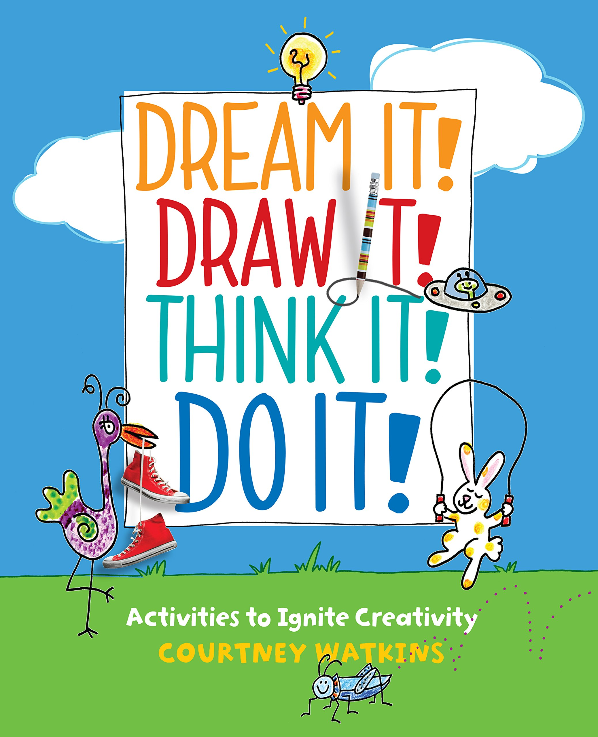 Read Online Dream It! Draw It! Think It! Do It!: Activities to Ignite Creativity PDF