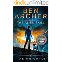 Ben Archer and the Alien Skill (The Alien Skill Series, Book 2): Sci-Fi Adventure for Teens