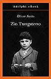 Zio Tungsteno: Ricordi di un'infanzia chimica (Gli Adelphi)