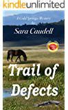Trail of Defects: A Cold Springs Mystery
