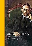 Obras ─ Colección de Antón Chejóv: Biblioteca de Grandes Escritores - Obras Completas