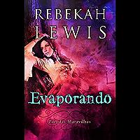 Evaporando (País das Maravilhas Livro 1)