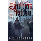 The Executioner's Rebellion (The Executioner's Song Book 4)