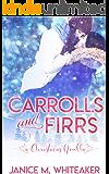 Carrolls and Firrs: A Christmas Novella