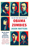 Obama Zombies: How the Liberal Machine Brainwashed My Generation (English Edition)