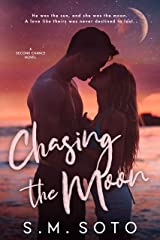 Chasing the Moon: A Second Chance Standalone Romance Kindle Edition