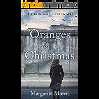 Oranges for Christmas: A Berlin Wall Escape Novel