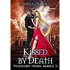 Kissed by Death: Trueborn Heirs Series Book 3 (The Trueborn Heirs)