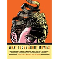 What I Love About Movies: An Illustrated Compendium