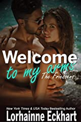 Welcome to My Arms (The Friessens (The Friessen Legacy) Book 17) Kindle Edition