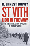 St Vith: Lion in the Way: 106th Infantry Division in World War II
