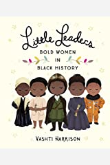 Little Leaders: Bold Women in Black History Kindle Edition