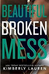 Beautiful Broken Mess Kindle Edition