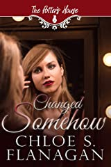 Changed Somehow: (Potter's House (Two) Book 7) (The Potter's House Books Series 2) Kindle Edition
