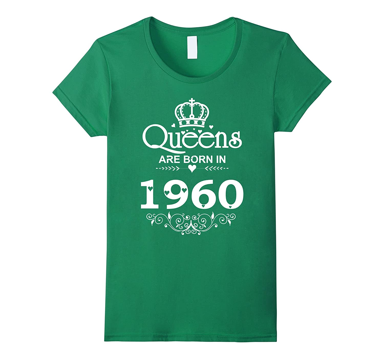 Womens Funny Queens Are Born In 1960 T-shirt 57th Birthday Gift Tee-CL
