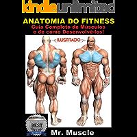Anatomia do Fitness: Guia Completo de Músculos e de como Desenvolvê-los!