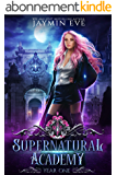 Supernatural Academy: Year One (English Edition)