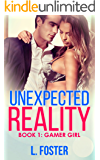 Unexpected Reality: Gamer Girl (A New Adult Romance Book 1)