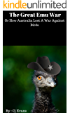 The Great Emu War: Or How Australia Lost A War Against Birds (Pop History Book 1)