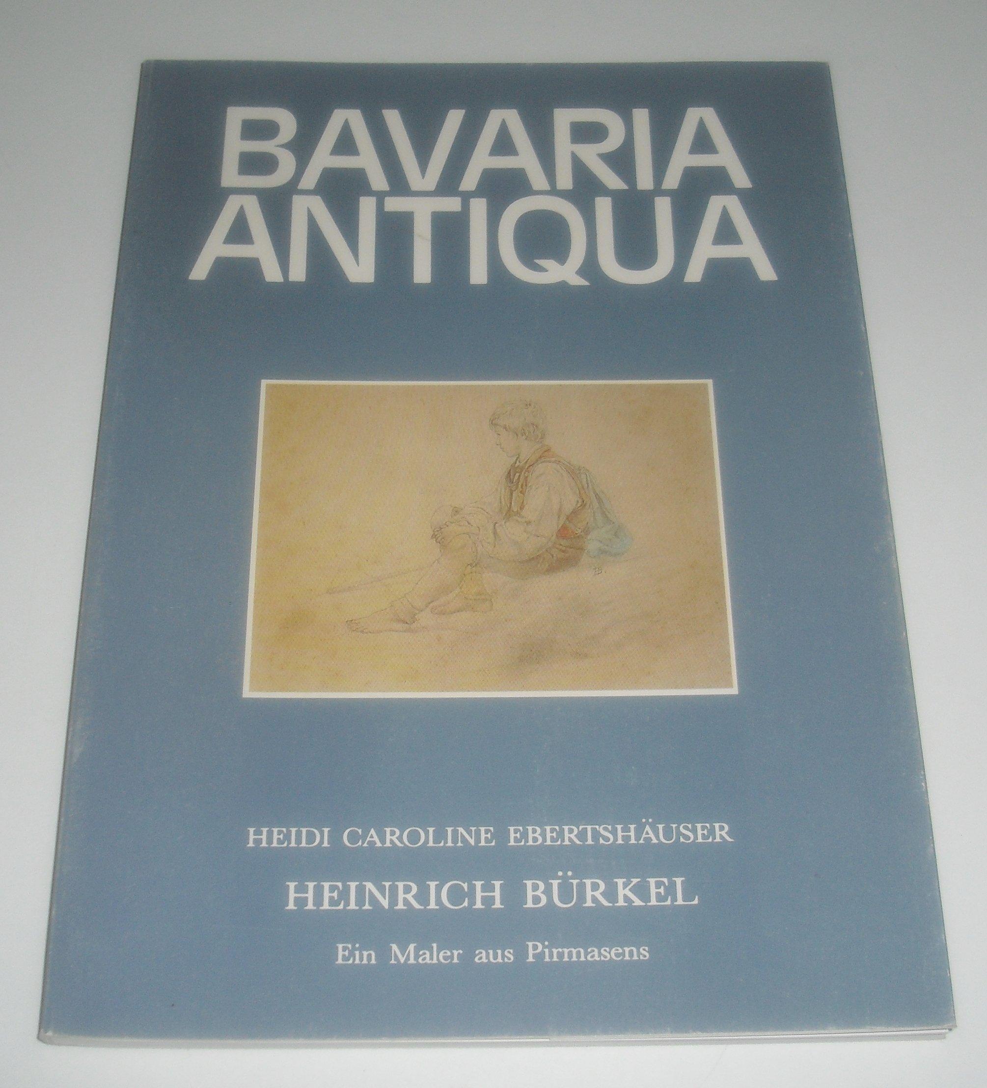 Maler Pirmasens bavaria antiqua heinrich bürkel ein maler aus pirmasens amazon