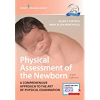 Physical Assessment of the Newborn: A Comprehensive Approach to the Art of Physical Examination