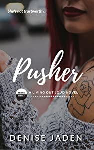 Pusher: Book Three: A Living Out Loud Novel