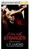 Dark Stranger Immortal (The Children Of The Gods Paranormal Romance Series Book 3) (English Edition)