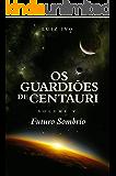 Os Guardiões de Centauri: Futuro Sombrio - Volume V
