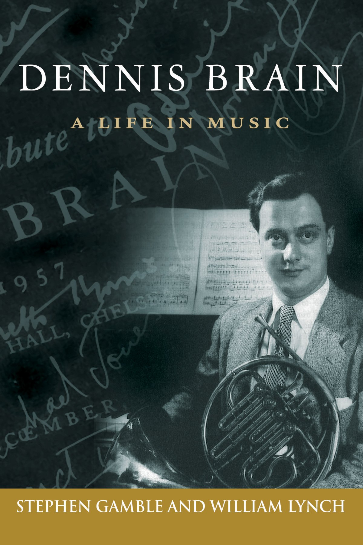 Read Online Dennis Brain: A Life in Music (North Texas Lives of Musician Series) ebook