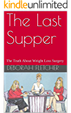 The Last Supper: The Truth About Weight Loss Surgery