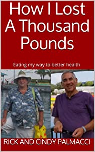 How I Lost A Thousand Pounds: Eating my way to better health