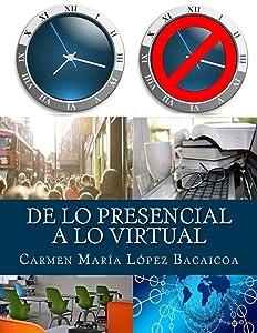 De lo Presencial a lo Virtual (Spanish Edition)