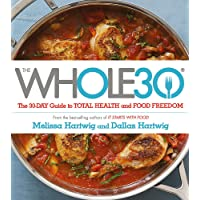 The WHOLE30: The Official 30-day FULL-COLOUR Guide To Total Health And Food Freedom