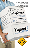 Delivering Happiness: A Path to Profits, Passion, and Purpose (English Edition)