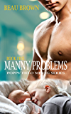 Manny Problems: An Mpreg Romance (Poppy Field Mpreg Romance Book 5)