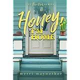 Honey I'm Home: A Small Town Sweet Romance (Three Creeks, Montana Book 3)