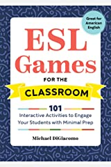 ESL Games for the Classroom: 101 Interactive Activities to Engage Your Students with Minimal Prep Kindle Edition
