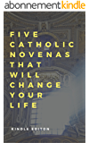 Five Catholic Novenas That Will Change Your Life (English Edition)