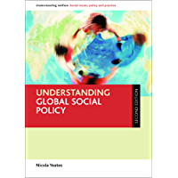Understanding global social policy 2e (Understanding Welfare: Social Issues, Policy and Practice series)