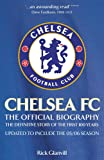 Chelsea FC: The Official Biography: The Official Biography - The Definitive Story of the First 100 Years