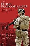 El último francotirador: El relato en primera persona de un SEAL Team Three (Memoria Crítica)