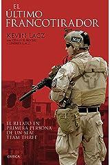El último francotirador: El relato en primera persona de un SEAL Team Three (Spanish Edition) Kindle Edition