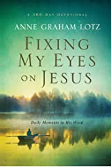 Fixing My Eyes on Jesus: Daily Moments in His Word Kindle Edition